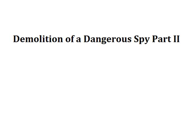 File:Demolition of a Dangerous Spy Part II.png