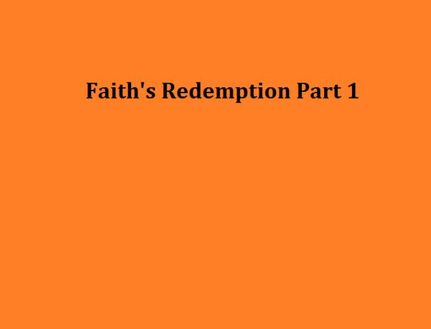 File:Faith's Redemption Part 1.png