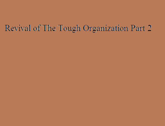 File:Revival of The Tough Organization Part 2.png