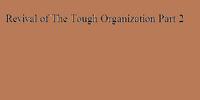 Revival of The Tough Organization Part 2
