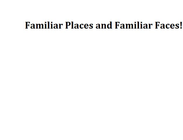 File:Familiar Places and Familiar Faces!.png