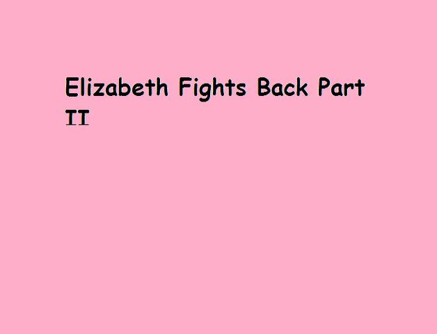 File:Elizabeth Fights Back Part II.png