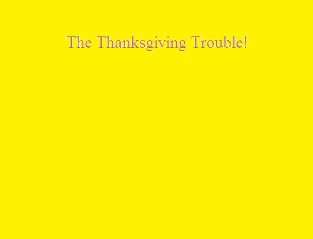 File:The Thanksgiving Trouble!.png