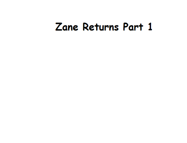 File:Zane Returns Part 1.png
