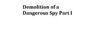Demolition of a Dangerous Spy Part I
