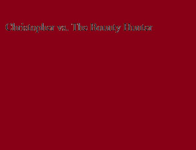 File:Christopher vs. The Bounty Hunter.png