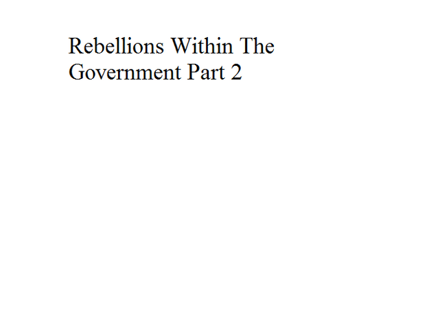 File:Rebellions Within The Government Part 2.png