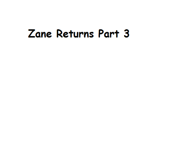 File:Zane Returns Part 3.png