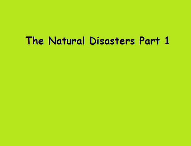 File:The Natural Disasters Part 1.png