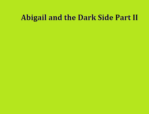 File:Abigail and the Dark Side Part II.png