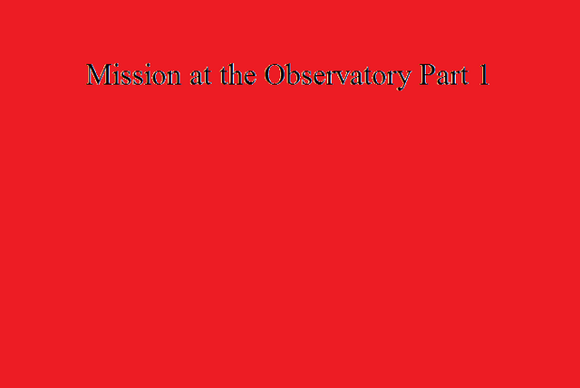 File:Mission at the Observatory Part 1.png
