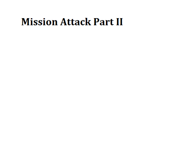 File:Mission Attack Part II.png