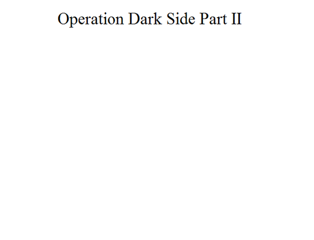 File:Operation Dark Side Part II.png