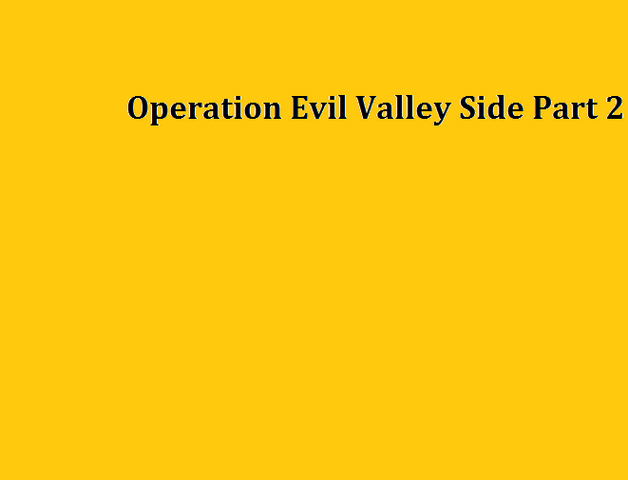 File:Operation Evil Valley Side Part 2.png