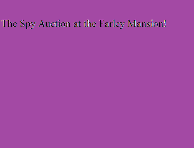 File:The Spy Auction at the Farley Mansion!.png