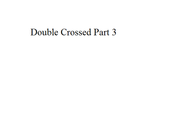 File:Double Crossed Part 3.png