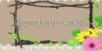 Lingering Love Breeds Mistake