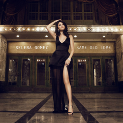 Selena-Gomez-Same-Old-Love-2015