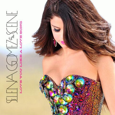 File:Selena Gomez & The Scene - Love You Like A Love Song.jpg