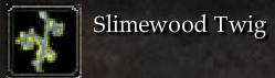 Slimewood Twig