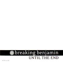 File:Breaking benjamin until the end.png