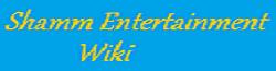 Shamm Entertainment Wiki