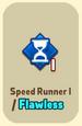 ItemAbilityUnlockedSpeed Runner1Flawless