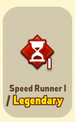 ItemAbilityUnlockedSpeed Runner1Legendary