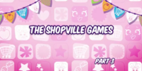 The Shopville Games (Part Three)