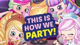This is How We Party - Shopkins Party Anthem