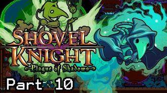 Let's Play Shovel Knight Plague of Shadows - Part 10