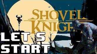 For Shovelry! Let's Start Shovel Knight - Something Like That