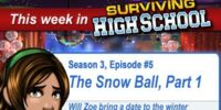 The Snow Ball, Part 1