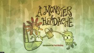 A Monster Headache