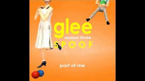 Part of Me Glee Spoof Song