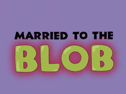File:Married to the Blob.jpg