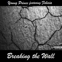 Young Prince & Felicia - Breaking the Wall