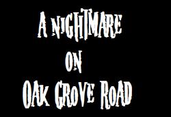 A Nightmare on Oak Grove Road