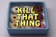 Kill That Thing