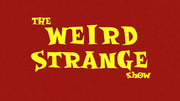 The Weird Strange Show