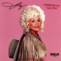 I Will Always Love You (Dolly Parton)