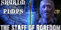 The Staff of Boredom