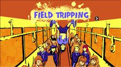 FieldTripping