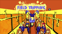 FieldTripping1 edited