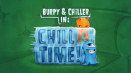 Burpy And Chiller In 'Chill Time!'