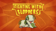 Fighting With Floppers