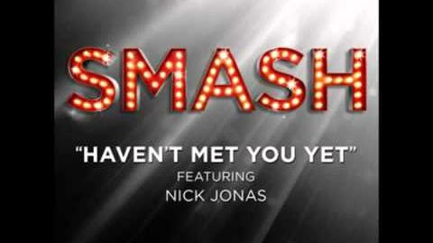 Smash - Haven't Met You Yet HD