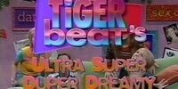 Tiger Beat's Ultra Super Duper Dreamy Love Show