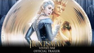 The Huntsman Winter's War - Official Trailer (HD)