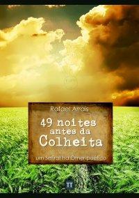 49 NOITES ANTES DA COLHEITA